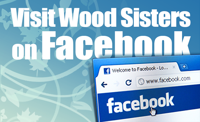 Visit Wood Sisters on Facebook